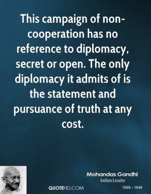 This campaign of non-cooperation has no reference to diplomacy, secret ...