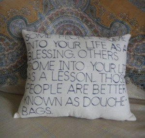Douche Bags Funny Quote Novelty Throw Pillow by DirtyPillowsMN, $19.99