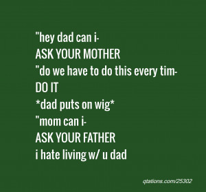 dad can i ask your mother do we have to do this every tim do it dad ...