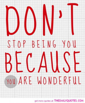 dont-stop-being-you-wonderful-life-quotes-sayings-pictures.jpg