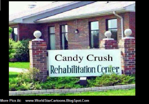 Funny Pictures , Picture Of Candy Crush Rehab Hospital Center. Real ...