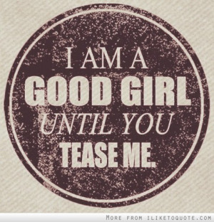 ... popular tags for this image include: girl, tease, good girl and quote