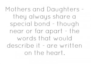 Quotes About Mothers From Daughters Mothers and daughters they