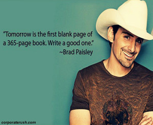 Brad Paisley quotes on making every day a good day