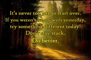 EmilysQuotes.Com - too late, start over, happy, past, present, stuck ...