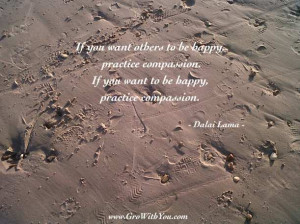 ... , Practice Compassion ~ By Dalai Lama ~ in Life & Happiness Quotes