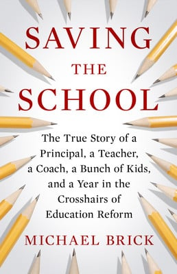 Saving the School The True Story of a Principal a Teacher a Coach