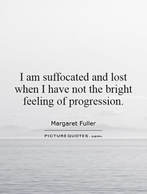 am-suffocated-and-lost-when-i-have-not-the-bright-feeling-of ...