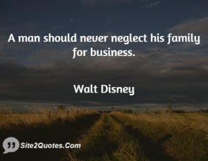 man should never neglect his family for business.