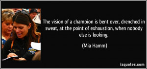 The vision of a champion is bent over, drenched in sweat, at the point ...