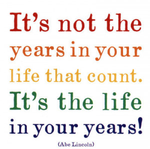 abraham lincoln, count, life, nice, quote, text, years, your