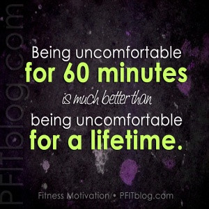 being uncomfortable for 60 minutes....