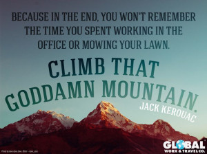 Climb that mountain! #travel #quote