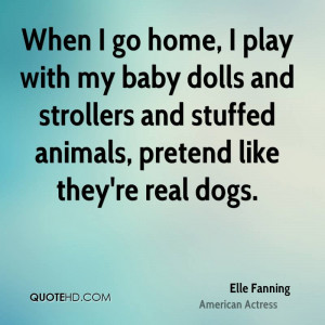 When I go home, I play with my baby dolls and strollers and stuffed ...