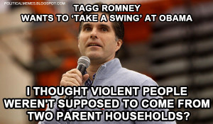 Tagg Romney: Wants To Take A Swing At Obama