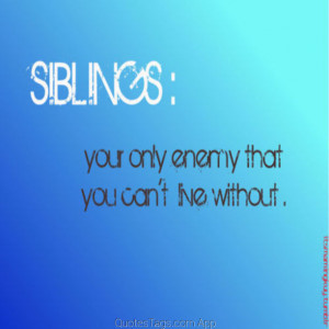 Quotes Siblings ~ Famous quotes about 'Siblings' - QuotesSays . COM