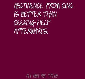 ... From Sins Is Better Than Seeking Help Afterwards. - Ali Ibn Abi Talib