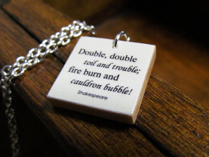 ... trouble fire burn, and cauldron bubble