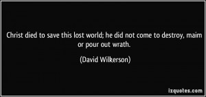 More David Wilkerson Quotes