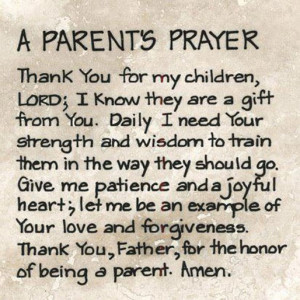 my children, Lord; I know they are a gift from your. Daily I need your ...