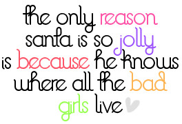 santa knows where the bad girls live funny quotes graphic