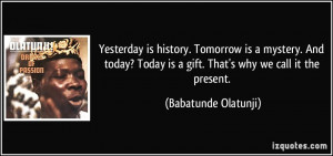 quote-yesterday-is-history-tomorrow-is-a-mystery-and-today-today-is-a ...