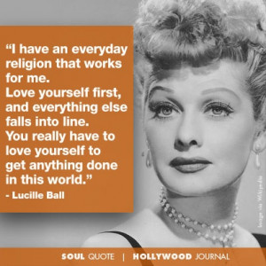 Lucille Ball | Soul Quote | Soul of the Biz | HollywoodJournal.com # ...