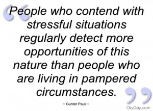 people who contend with stressful