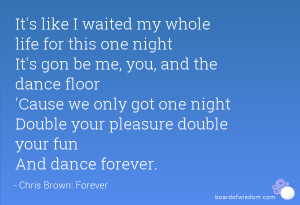 ... got one night Double your pleasure double your fun And dance forever