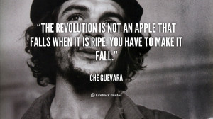 quote-Che-Guevara-the-revolution-is-not-an-apple-that-124524.png