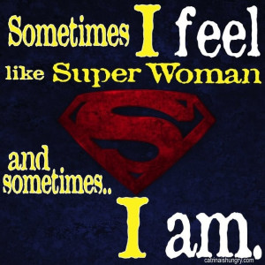Super Woman, Hell.Yeah.