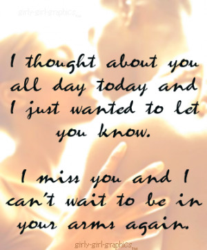 Thought about you all day today and i just wanted to let you know.I