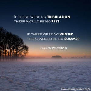 John Chrysostom Quote - Tribulation and Rest - snow on ground and fog