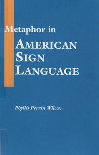 Metaphor in American Sign Language