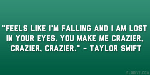 Feels like I'm falling and I am lost in your eyes. You make me ...