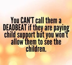 So true. Alienated parents are more thisn just your paycheck More