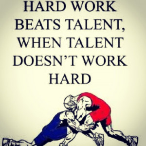 It doesn't matter how much talent you have, if you don't work hard to ...
