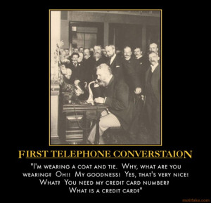 FIRST TELEPHONE CONVERSATION - demotivational poster