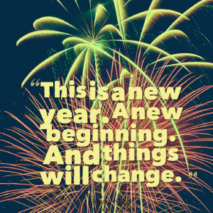 Quotes Picture: this is a new year a new beginning and things will ...