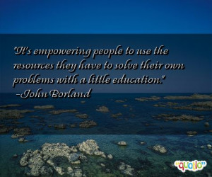 It's empowering people to use the resources they have to solve their ...