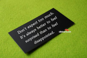 Don't Expect Too Much. It's Always Better To…