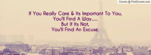 If You Really Care & Its Important To You,You'll Find A Way.....But ...