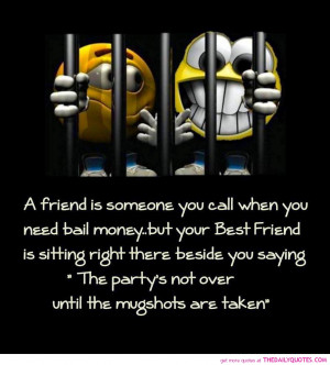 Funny Quotes About Friendship For Girls Best friend funny quotes