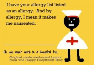 have your allergy list listed as an allergy. And by allergy, I mean ...