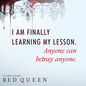 am finally learning my lesson. Anyone can betray anyone.""