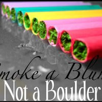 weed sayings photo: Smoke A Blunt Not A Boulder coloredcigarettes.jpg
