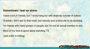 Friends - Sometimes I feel so alone.