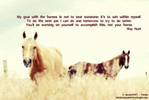 Very true. A quote by the ever so talented Ray Hunt