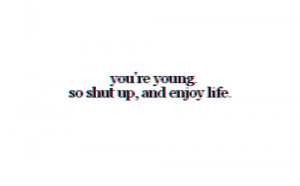 enjoy life, letters, quote, text, typography, young