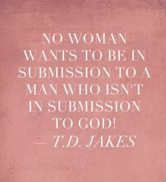 ... god t d jakes # inspiring quotes # marriage quotes # words to live by